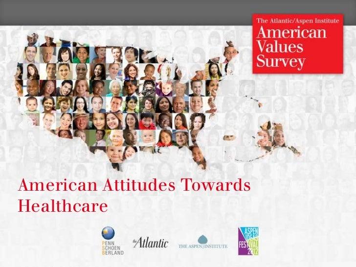 American Attitudes Towards    Healthcare1