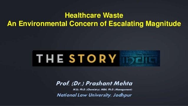 Prof. (Dr.) Prashant Mehta M.Sc, Ph.D. (Chemistry), MBA, Ph.D. (Management) National Law University, Jodhpur Healthcare Wa...