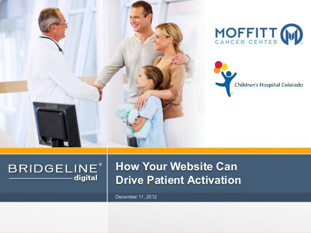 How Your Website Can                                  Drive Patient Activation                                  December 1...