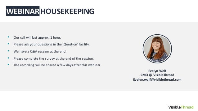 ˇˇ WEBINARHOUSEKEEPING • Our call will last approx. 1 hour. • Please ask your questions in the 'Question' facility. • We h...