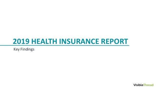 2019 HEALTH INSURANCE REPORT Key Findings