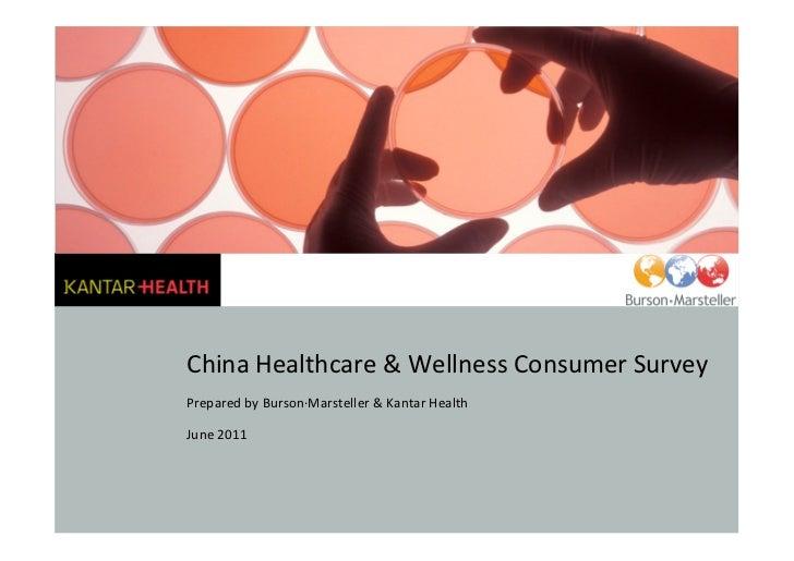 ChinaHealthcare&WellnessConsumerSurveyPreparedbyBurson∙Marsteller&KantarHealthJune2011
