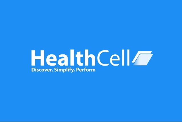 About HealthCell • Founded in 2005 by a Physician & Management Consultant • Growing 30% Annually • Currently Serving - 500...