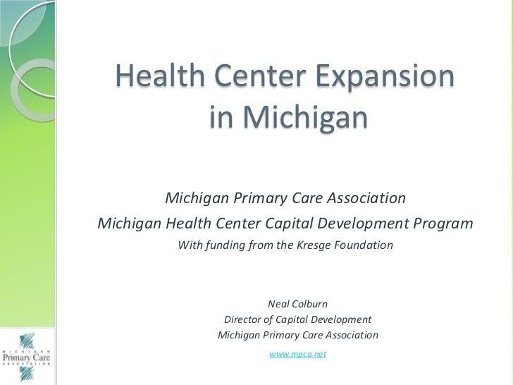 Health Center Expansion        in Michigan         Michigan Primary Care AssociationMichigan Health Center Capital Develop...