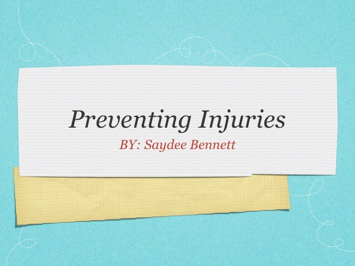 Preventing Injuries     BY: Saydee Bennett