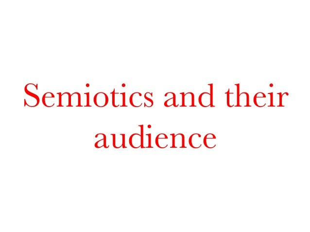 Semiotics and their audience