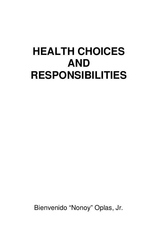 "HEALTH CHOICES AND RESPONSIBILITIES Bienvenido ""Nonoy"" Oplas, Jr."