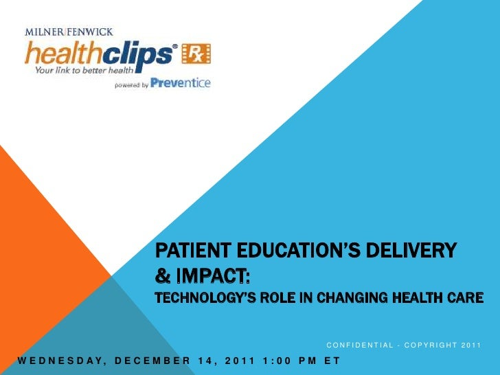 PATIENT EDUCATION'S DELIVERY                          & IMPACT:                          TECHNOLOGY'S ROLE IN CHANGING HEA...