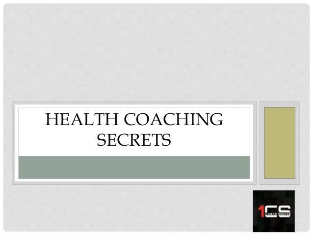 HEALTH COACHING SECRETS