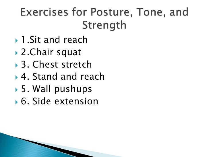 1.Sit and reach<br />2.Chair squat<br />3. Chest stretch<br />4. Stand and reach<br />5. Wall pushups<br />6. Side extensi...