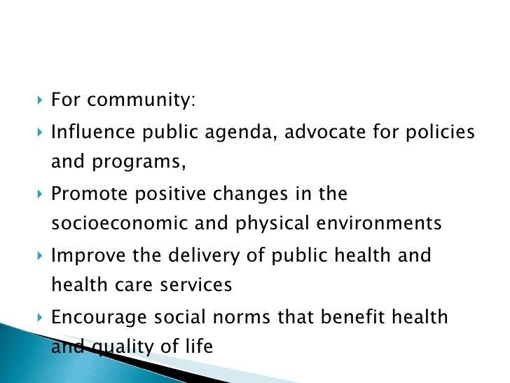 <ul><li>For community: </li></ul><ul><li>Influence public agenda, advocate for policies and programs, </li></ul><ul><li>Pr...