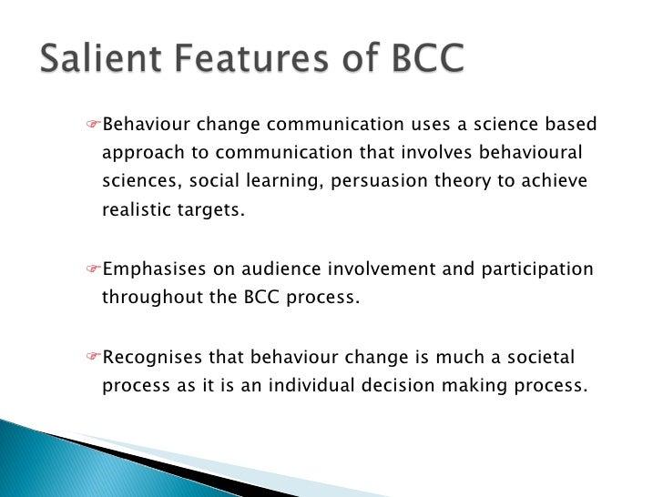 <ul><ul><ul><li>Behaviour change communication uses a science based approach to communication that involves behavioural sc...