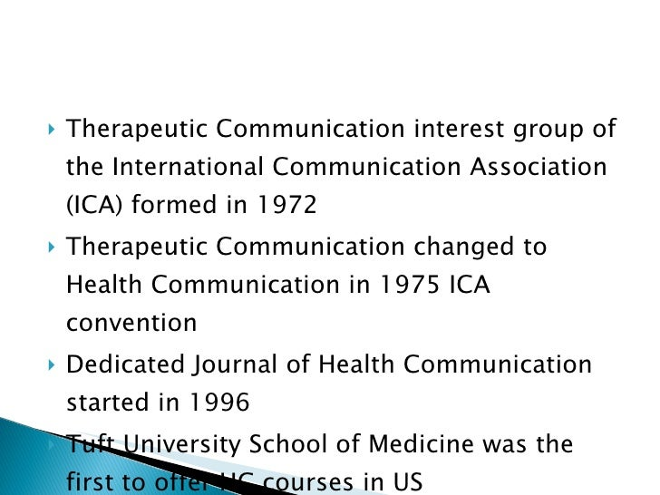 <ul><li>Therapeutic Communication interest group of the International Communication Association (ICA) formed in 1972 </li>...