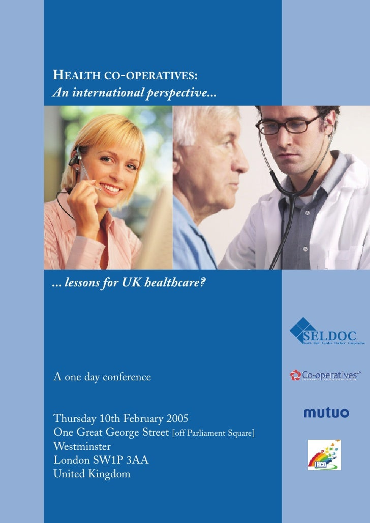 HEALTH CO-OPERATIVES: An international perspective...     ... lessons for UK healthcare?     A one day conference   Thursd...