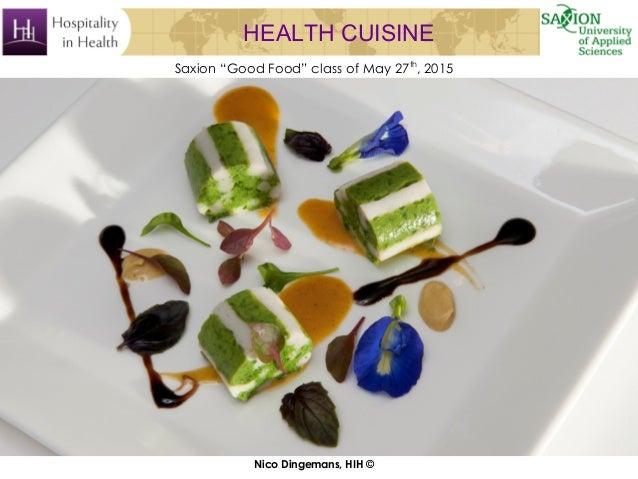 "HEALTH CUISINE Saxion ""Good Food"" class of May 27th , 2015 Nico Dingemans, HIH ©"