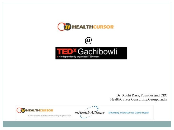 @       Dr. Ruchi Dass, Founder and CEO    HealthCursor Consulting Group, India