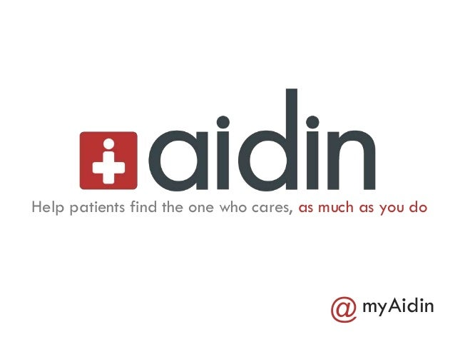 Help patients find the one who cares, as much as you domyAidin@