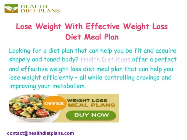 Lose Weight With Effective Weight Loss Diet Meal Plan Looking for a diet plan that can help you be fit and acquire shapely...