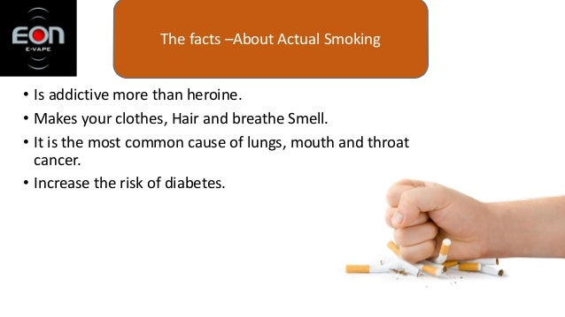 • Is addictive more than heroine. • Makes your clothes, Hair and breathe Smell. • It is the most common cause of lungs, mo...