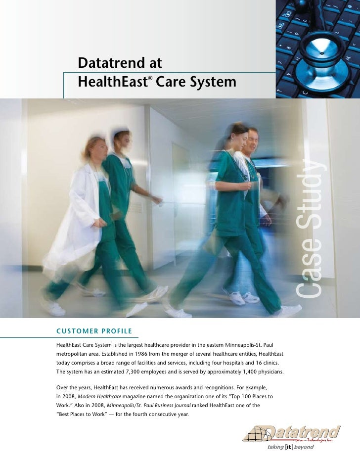 Datatrend at          Healtheast® Care system     Customer Profile                                                        ...