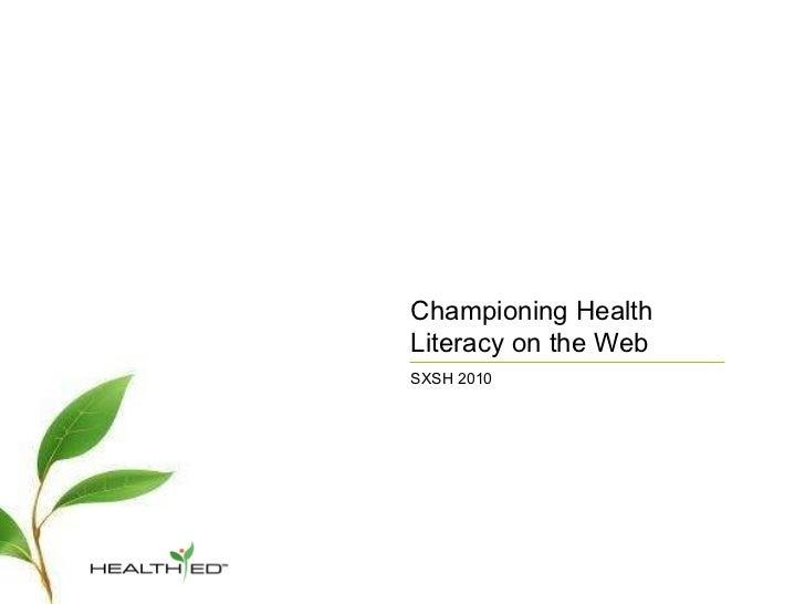 Championing Health Literacy on the Web SXSH 2010