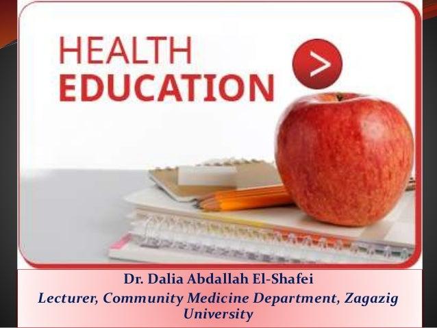 Dr. Dalia Abdallah El-Shafei Lecturer, Community Medicine Department, Zagazig University