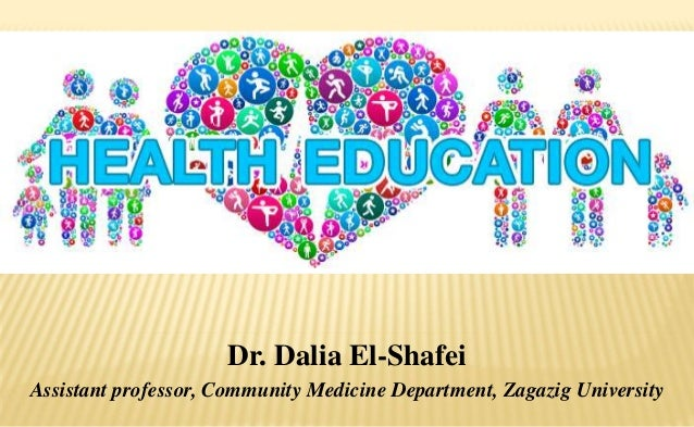 Dr. Dalia El-Shafei Assistant professor, Community Medicine Department, Zagazig University