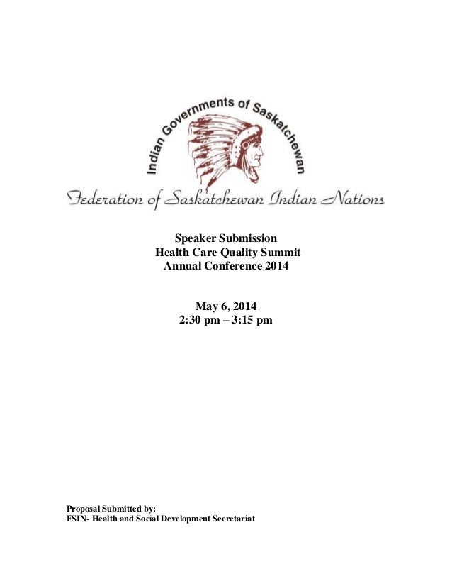 Speaker Submission Health Care Quality Summit Annual Conference 2014 May 6, 2014 2:30 pm – 3:15 pm Proposal Submitted by: ...