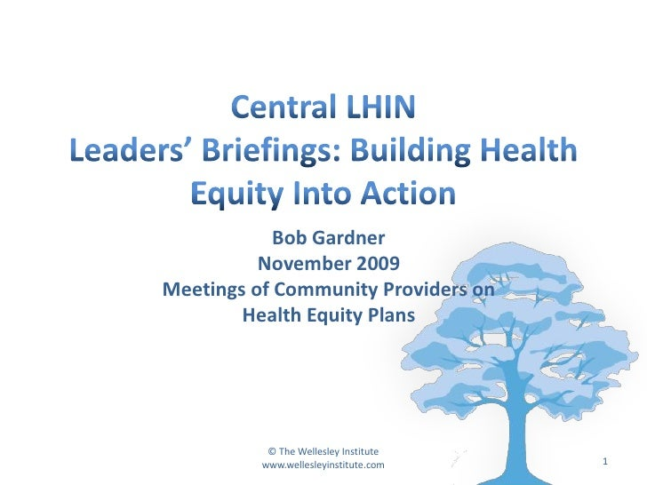 Bob Gardner           November 2009 Meetings of Community Providers on         Health Equity Plans                © The We...