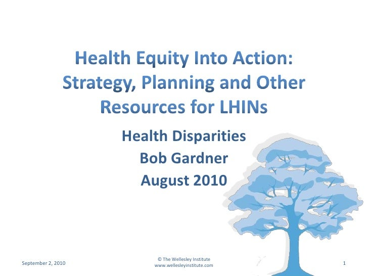 Health Disparities                       Bob Gardner                       August 2010                             © The W...