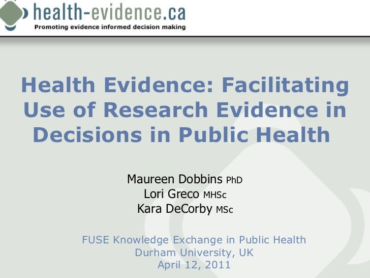 Health Evidence: Facilitating Use of Research Evidence in Decisions in Public Health  FUSE Knowledge Exchange in Public He...