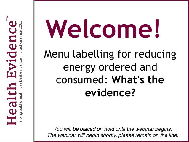 Welcome! Menu labelling for reducing energy ordered and consumed: What's the evidence? You will be placed on hold until th...