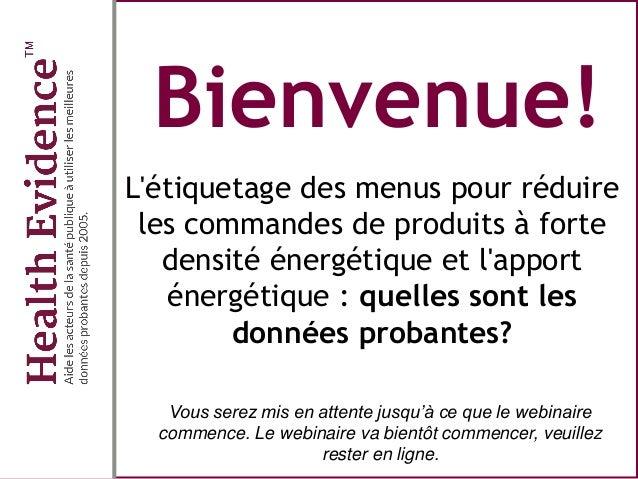 Bienvenue! L'étiquetage des menus pour réduire les commandes de produits à forte densité énergétique et l'apport énergétiq...