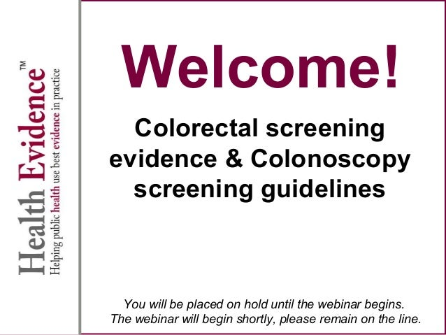 Colorectal screening evidence & colonoscopy screening guidelines