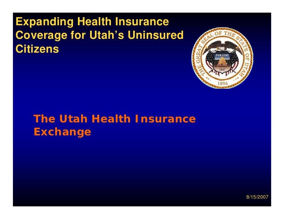 Expanding Health Insurance Coverage for Utah's Uninsured Citizens        The Utah Health Insurance    Exchange            ...