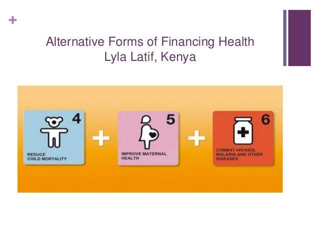 + Alternative Forms of Financing Health Lyla Latif, Kenya