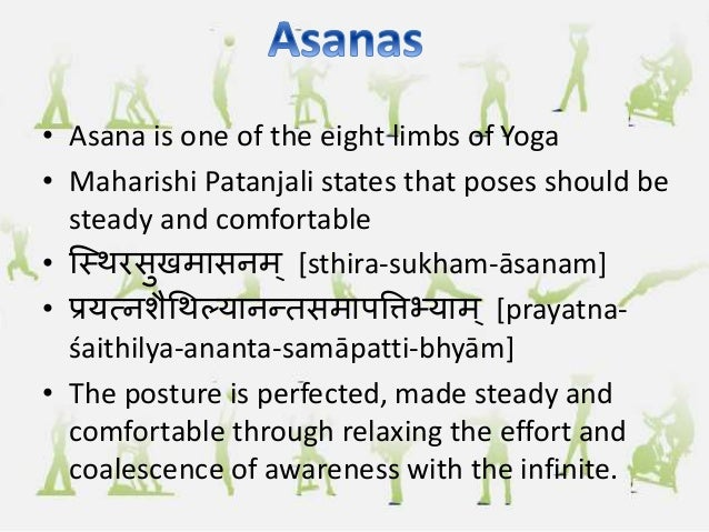 • Proper breathing is an indispensable part for the proper performance of asanas • Asanas are performed with relaxed postu...