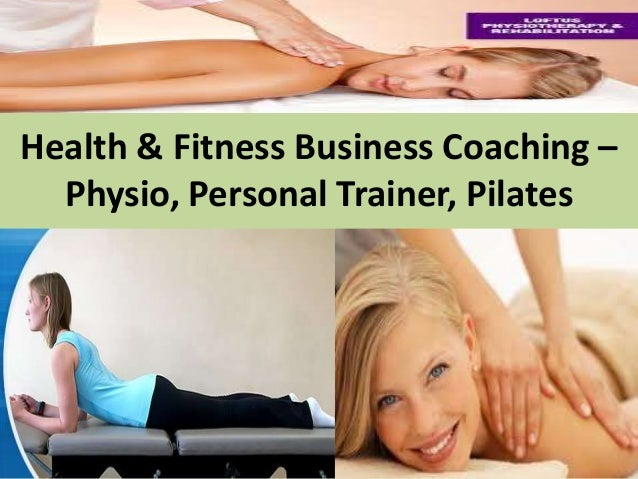 Health & Fitness Business Coaching – Physio, Personal Trainer, Pilates