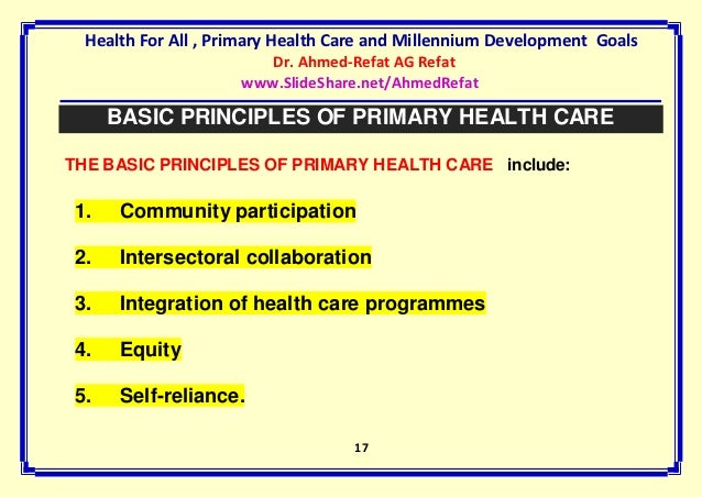 principles of primary health care Primary health care is the first level of contact with the health system to  appropriateness primary health care - benefits  – a free powerpoint ppt presentation (displayed as a flash slide show) on powershowcom - id: aceb4-owq2y  proximity to other health care services in the area 8 principles of primary health care.