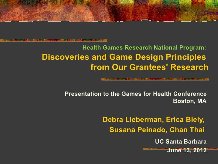 Health Games Research National Program:Discoveries and Game Design Principles            from Our Grantees Research     Pr...