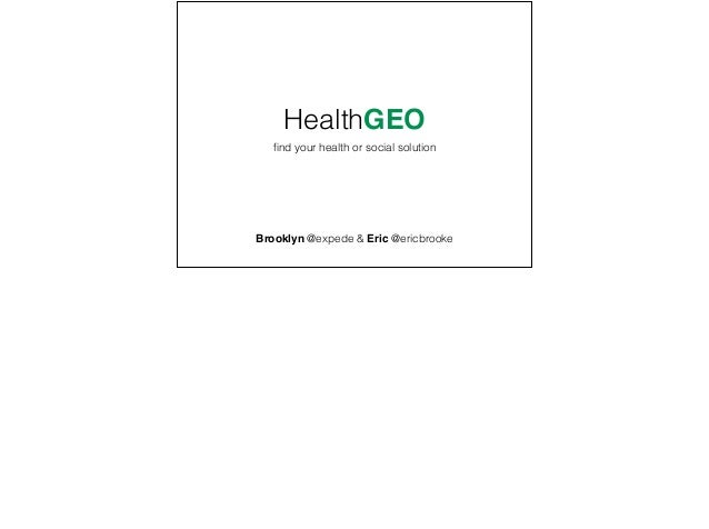 HealthGEO find your health or social solution Brooklyn @expede & Eric @ericbrooke