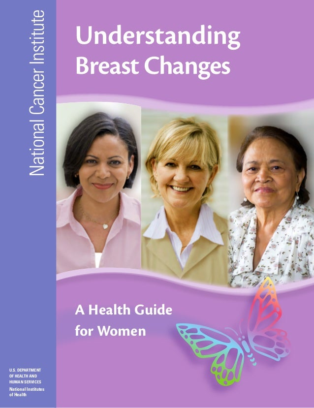 National Cancer Institute  Understanding Breast Changes  A Health Guide for Women U.S. DEPARTMENT OF HEALTH AND HUMAN SERV...
