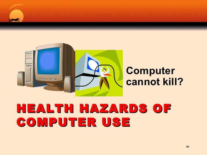 health hazards of using excessive computers Eye fatigue and discomforts are a common health hazards associated with prolonged exposure to working on the computers constantly starring at the computer screen without blinking the eye can cause dry eyes or watery eyes.