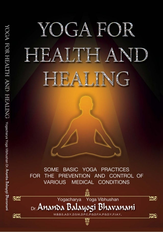 1 SOME BASIC YOGA PRACTICES FOR THE PREVENTIONAND CONTROLOF VARIOUS MEDICALCONDITIONS Chairman Consultant Yoga Therapist