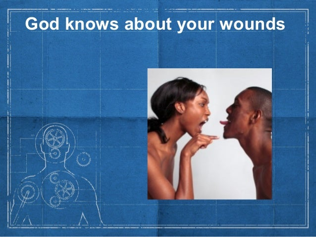 God knows about your wounds
