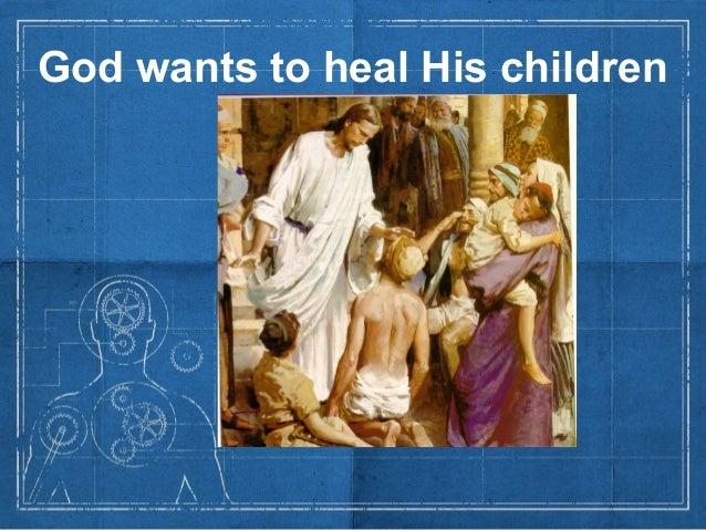 God wants to heal His children