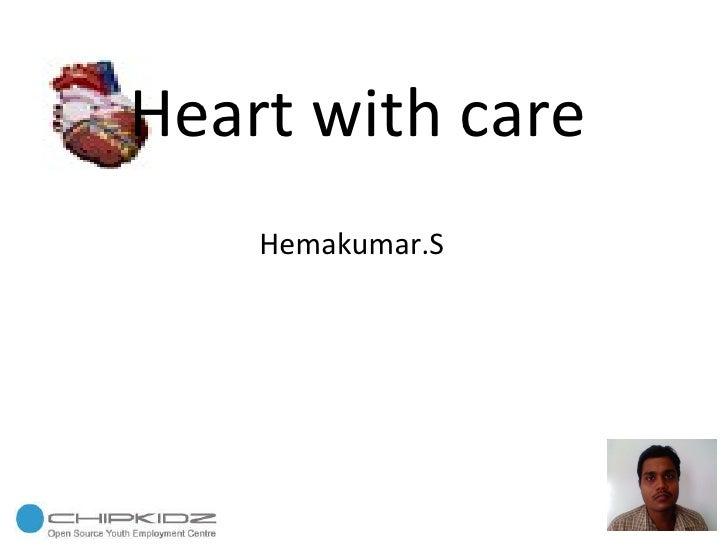 Heart with care Hemakumar.S