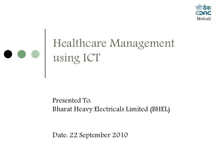 MohaliHealthcare Managementusing ICTPresented To:Bharat Heavy Electricals Limited (BHEL)Date: 22 September 2010