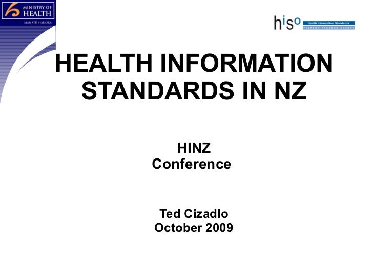 HEALTH INFORMATION STANDARDS IN NZ HINZ Conference  Ted Cizadlo October 2009