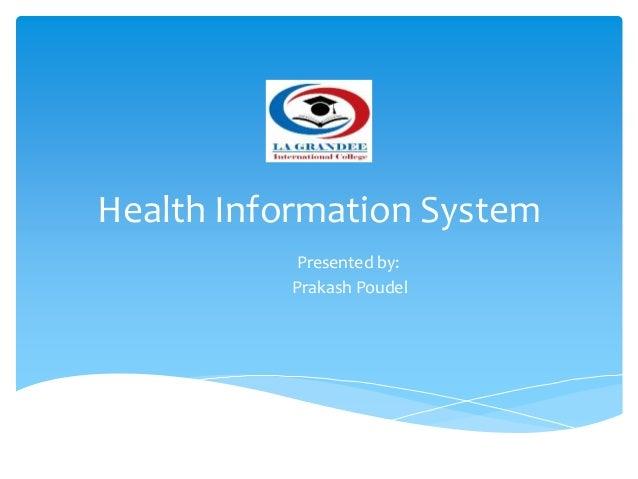 Health Information System Presented by: Prakash Poudel